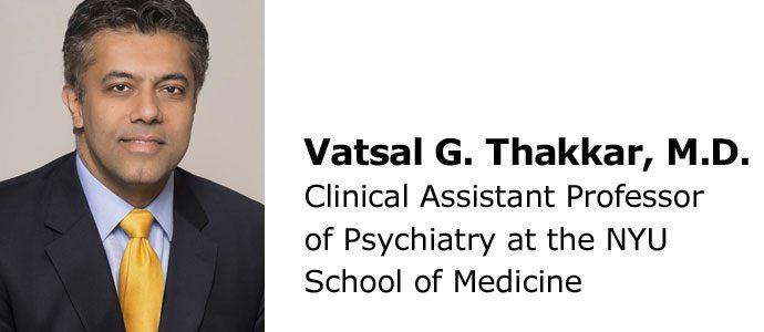 Vatsal G. Thakkar, M.D., Connecticut Adult ADHD Specialist