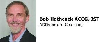 Bob Hathcock ACCG, JST inc, ADDventure Coaching