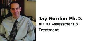 Jay Gordon, Ph.D. ADHD Assessment and Treatment