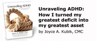 Unraveling ADHD, a memoir by Joyce A. Kubik, CMC