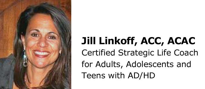 Jill Linkoff, Certified Strategic Life Coach Specializing in AD/HD
