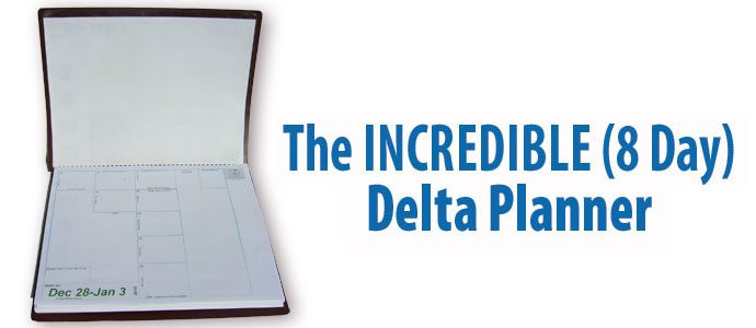 The INCREDIBLE (8 Day) Delta Planner