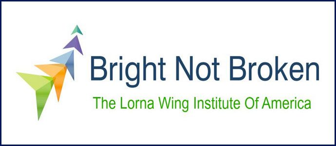 Bright Not Broken: The Lorna Wing Institute Of America, Inc