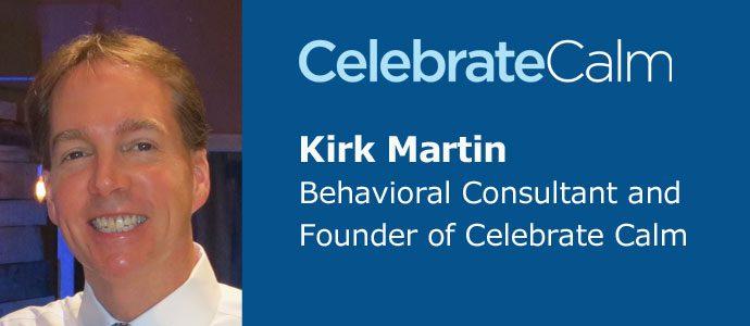 CelebrateCalm with Kirk Martin