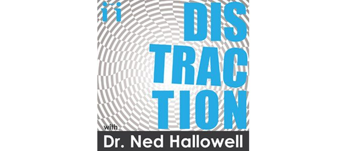 Dr. Hallowell's DISTRACTION Podcast