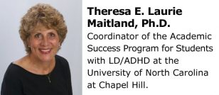 Theresa E. Laurie Maitland, Ph.D. - ADHD Coach Specializing in College