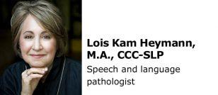 Lois Kam Heymann, M.A., CCC-SLP