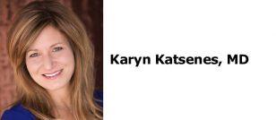 Karyn Katsenes, MD