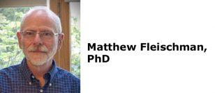 Matthew Fleischman, PhD