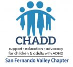 "CHADD of San Fernando Valley – ""Supporting the ADHD Child"" Speaker Meeting & Support Group"