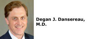 Degan J. Dansereau, M.D.