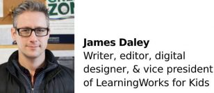 James Daley, Vice President of LearningWorks for Kids