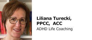 Liliana Turecki - ADHD Life Coaching