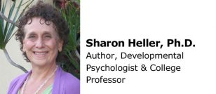 Sharon Heller, PhD - Author, Developmental Psychologist, College Professor, and Consultant