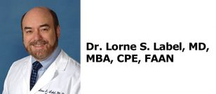 Dr. Lorne S. Label, MD, MBA, CPE, FAAN