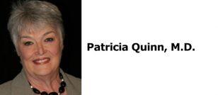 Patricia Quinn, M.D.