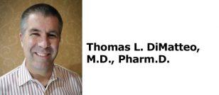 Thomas L. DiMatteo, M.D., Pharm.D.