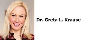 Dr. Greta L. Krause