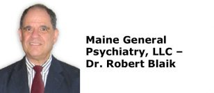 Maine General Psychiatry, LLC - Dr. Robert Blaik