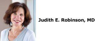 Judith E. Robinson, MD