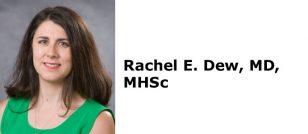 Rachel E. Dew, MD, MHSc