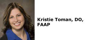 Kristie Toman, DO, FAAP