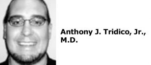 Anthony J. Tridico, Jr., M.D.