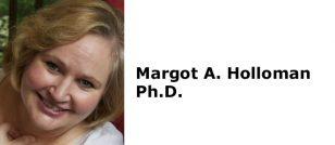 Margot A. Holloman Ph.D.