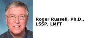 Roger Russell, Ph.D., LSSP, LMFT