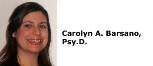 Carolyn A. Barsano, Psy.D.