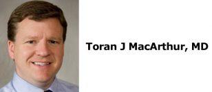 Toran J MacArthur, MD