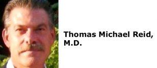 Thomas Michael Reid, M.D.