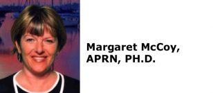 Margaret McCoy, APRN, PH.D.