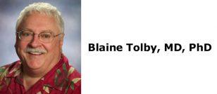 Blaine Tolby, MD, PhD