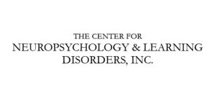 The Center for Neuropsychology & Learning Disorders, Inc.