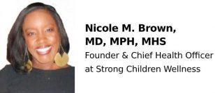 Nicole M. Brown MD, MPH, MHS