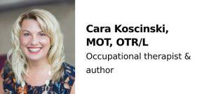 Cara Koscinski, MOT, OTR/L