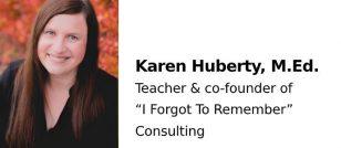 Karen Huberty, M.Ed.