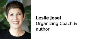 Leslie Josel, Organizing Coach for teens