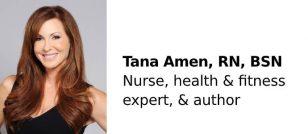 Tana Amen, RN, BSN: Health and Fitness Expert; Author